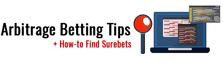 Arbitrage Betting Tips How to Find Surebets